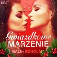 Gwiazdkowe marzenie - Malin Edholm - audiobook
