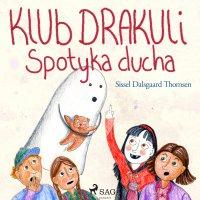 Klub Drakuli spotyka ducha - Sissel Dalsgaard Thomsen - audiobook