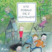 Kto pobawi się z Gustawem? - Line Kyed Knudsen - audiobook