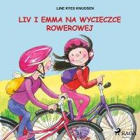 Liv i Emma: Liv i Emma na wycieczce rowerowej - Line Kyed Knudsen - audiobook