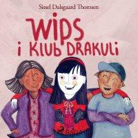 Wips i Klub Drakuli - Sissel Dalsgaard Thomsen - audiobook