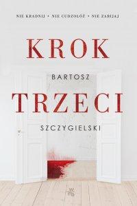 Krok trzeci - Bartosz Szczygielski - ebook