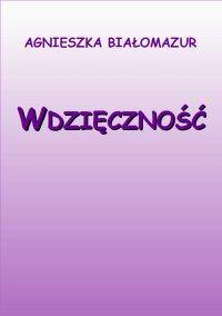 Wdzięczność - Agnieszka Białomazur - ebook