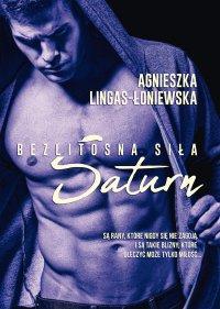Saturn. Bezlitosna siła. Tom III - Agnieszka Lingas-Łoniewska - ebook