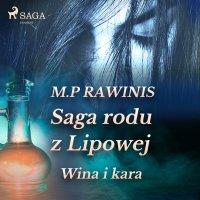 Saga rodu z Lipowej 8: Wina i kara - Marian Piotr Rawinis - audiobook
