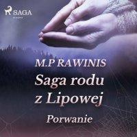 Saga rodu z Lipowej 9: Porwanie - Marian Piotr Rawinis - audiobook