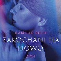 Zakochani na nowo - opowiadanie erotyczne - Camille Bech - audiobook