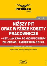 Niższy PIT oraz wyższe koszty pracownicze – czyli jak krok po kroku pobierać zaliczki od 1 października 2019 r. - Agata Pinzuł - ebook