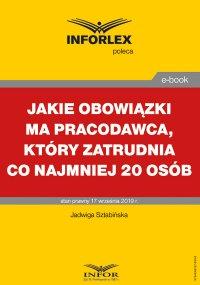 Jakie obowiązki ma pracodawca, który zatrudnia co najmniej 20 osób - Jadwiga Sztabińska - ebook