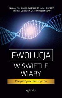 Ewolucja w świetle wiary. Perspektywa tomistyczna - Opracowanie zbiorowe - ebook