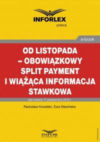 Od listopada – obowiązkowy split payment i wiążąca informacja stawkowa - Radosław Kowalski - ebook
