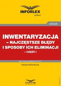 Inwentaryzacja – najczęstsze błędy i sposoby ich eliminacji – część I - Izabela Motowilczuk - ebook