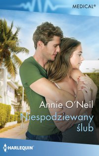 Niespodziewany ślub - Annie O'Neil - ebook