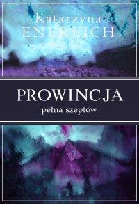 Prowincja pełna szeptów - Katarzyna Enerlich - audiobook