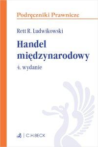Handel międzynarodowy. Wydanie 4 - Rett R. Ludwikowski - ebook