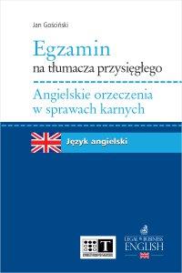 Egzamin na tłumacza przysięgłego. Angielskie orzeczenia w sprawach karnych - Jan Gościński - ebook