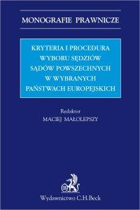 Kryteria i procedura wyboru sędziów sądów powszechnych w wybranych państwach europejskich - Maciej Małolepszy - ebook