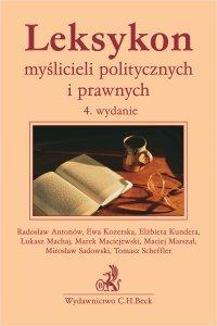 Leksykon myślicieli politycznych i prawnych. Wydanie 4 - Radosław Antonów - ebook