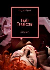 Teatr Tragiczny - Bogdan Nowak - ebook