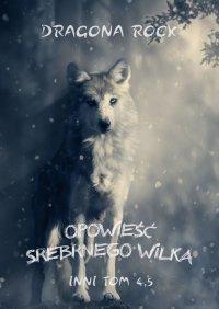 Opowieść Srebrnego Wilka - Dragona Rock - ebook