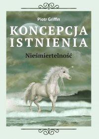 Koncepcja Istnienia - Piotr Griffin - ebook