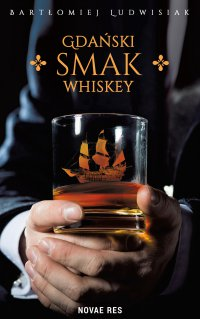 Gdański smak whiskey - Bartłomiej Ludwisiak - ebook