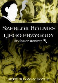Szerlok Holmes i jego przygody. Spuścizna rodowa - Arthur Conan Doyle - ebook