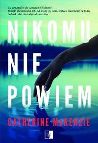 Nikomu nie powiem - Catherine McKenzie - ebook