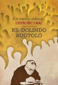 Kto umrze, zobaczy. Czyściec i raj - Ks. Dolindo Ruotolo - ebook