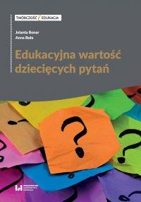 Edukacyjna wartość dziecięcych pytań - Jolanta Bonar - ebook