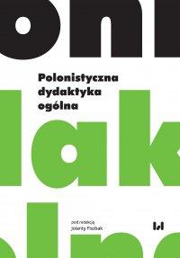 Polonistyczna dydaktyka ogólna - Jolanta Fiszbak - ebook