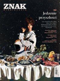 Miesięcznik Znak nr 776: Jedzenie przyszłości - Opracowanie zbiorowe - eprasa
