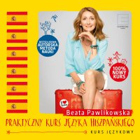 Praktyczny kurs języka hiszpańskiego - Beata Pawlikowska - audiobook