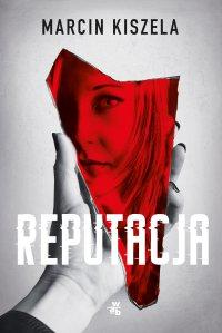 Reputacja - Marcin Kiszela - ebook