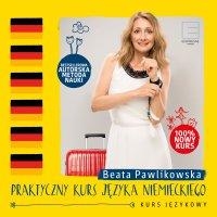 Praktyczny kurs języka niemieckiego - Beata Pawlikowska - audiobook