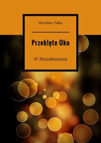 PrzeklęteOko - Mirosław Pałka - ebook