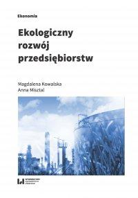 Ekologiczny rozwój przedsiębiorstw - Magdalena Kowalska - ebook