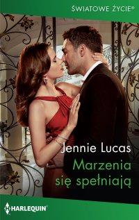 Marzenia się spełniają - Jennie Lucas - ebook