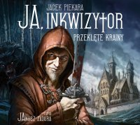 Ja, inkwizytor. Przeklęte krainy - Jacek Piekara - audiobook
