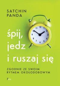 Śpij, jedz i ruszaj się zgodnie ze swoim rytmem okołodobowym - Satchin Panda - ebook