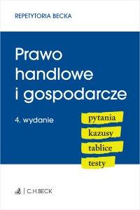 Prawo handlowe i gospodarcze. Pytania. Kazusy. Tablice. Testy. Wydanie 4 - Wioletta Żelazowska - ebook