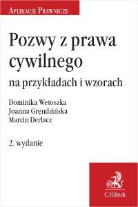 Pozwy z prawa cywilnego na przykładach i wzorach. Wydanie 2 - Marcin Derlacz - ebook
