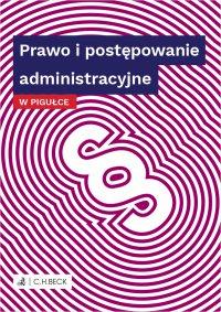 Prawo i postępowanie administracyjne w pigułce - Wioletta Żelazowska - ebook