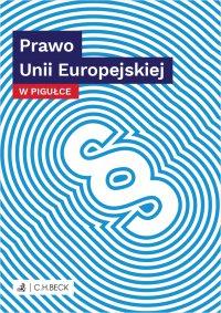 Prawo Unii Europejskiej w pigułce - Wioletta Żelazowska - ebook