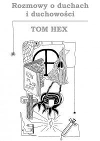 Rozmowy oduchach iduchowości - Tom Hex - ebook