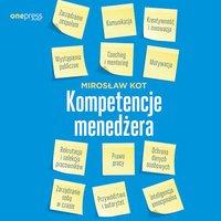 Kompetencje menedżera - Mirosław Kot - audiobook