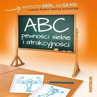 ABC pewności siebie i atrakcyjności - Krzysztof Król - audiobook