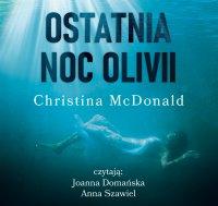 Ostatnia noc Olivii - Christina McDonald - audiobook