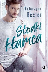 Słodki kłamca - Katarzyna Bester - ebook