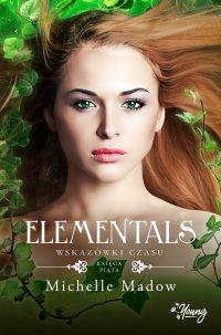 Wskazówki czasu. Elementals. Tom 5 - Michelle Madow - ebook